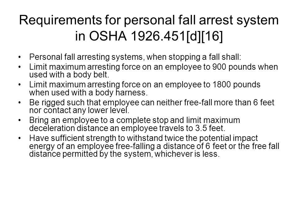 Requirements for personal fall arrest system in OSHA 1926.451[d][16]